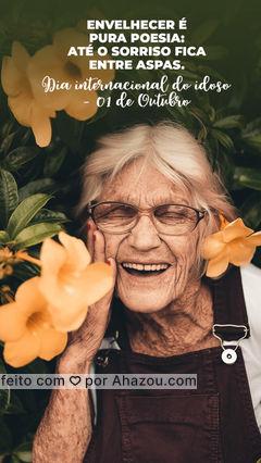 Envelheça bem com você e tudo ficará melhor! #ahazou #frasesmotivacionais #motivacionais #motivacional #diainternacionaldoidoso #idoso #respeito #ahazou #ahazou