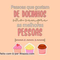 Se gosta de docinho, já pode ser meu amigo! ??? #Doces #FrasesDoces #ahazoutaste  #confeitaria