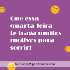 Desejo para você uma quarta-feira leve e muito feliz! #frasesmotivacionais #motivacionais #ahazou #motivacional #quartafeira #quarta #boaquarta #ahazou #ahazou