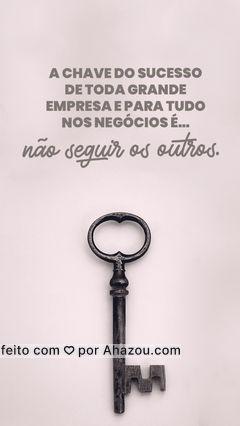 Sempre inove, mude, seja diferente e o sucesso é garantido!? #AhazouServiços #chave #chaveiro #frases #sucesso