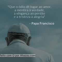 Frase linda do Papa Francisco para hoje! Quem concorda, comenta 'amém' ?? #PapaFrancisco #AhazouFé #frases #fé #Deus
