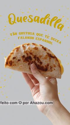 """Você vai sair daqui falando """"me gusta mucho"""". #ahazoutaste #comidamexicana #quesadilla #espanhol"""