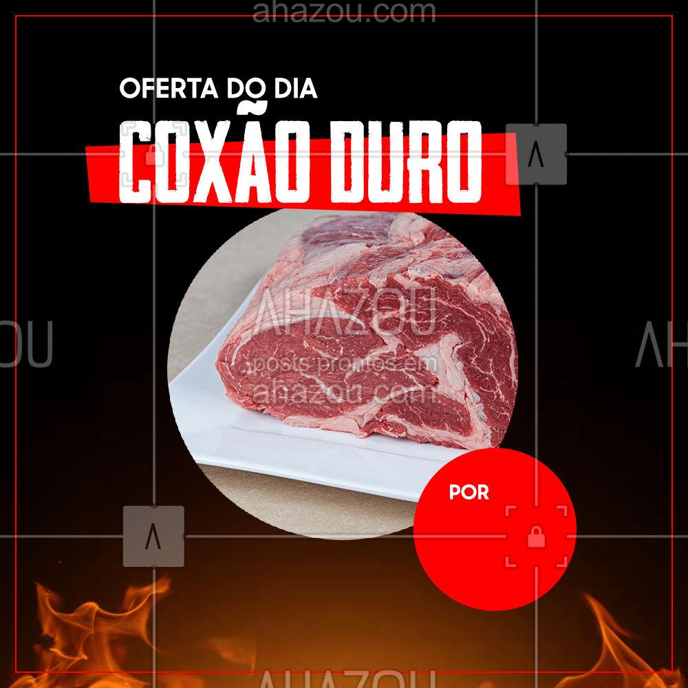 Hoje é dia de oferta! Aproveite coxão duro por (inserir valor)! #churrasco #bbq #açougue #ahazoutaste #meatlover #carne #oferta #ofertadodia #promoção