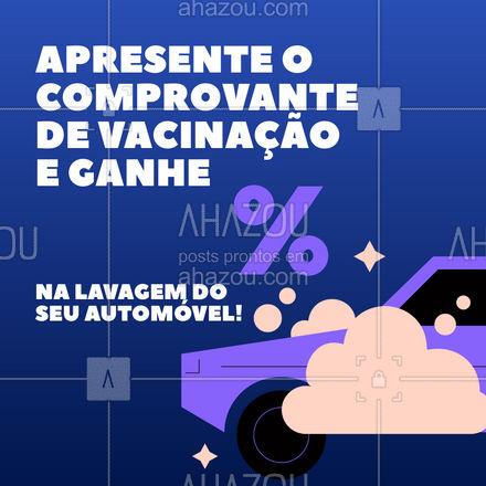Você e seu automóvel merecem esse desconto! Traga seu comprovante e aproveite. Válido para quem já tomou todas as doses da vacina. #Vacina #AhazouAuto #Promoção