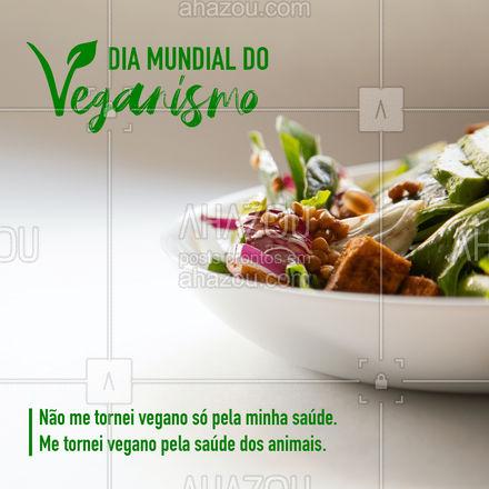 Veganismo é um ato de amor a todos os animais. #bemestar #nutricao #alimentacaosaudavel #AhazouSaude #saude #viverbem #veganismo #diamundialdoveganismo