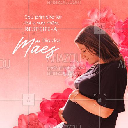 Hoje, é dia de retribuir todo amor dado pela sua mãe. Feliz Dia das Mães! ?  #diadasmaes#AhazouConstrutora #AhazouImobiliaria #frase #datacomemorativa