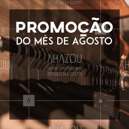 Não percam a nossa promoção do mês de agosto, ofertas exclusivas para você estar sempre em dia com a moda. #promoção #AhazouFashion  #fashion #moda