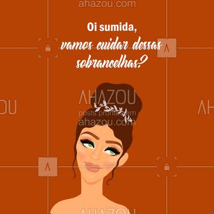Venha matar essa saudade e ficar muito mais bonita, marque seu horário! #estetica #beauty #beleza #saudade #sumida #AhazouBeauty