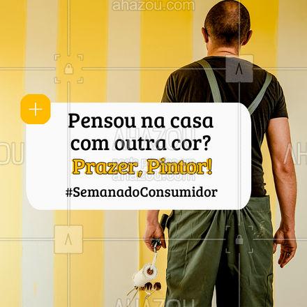 Comemore a semana do consumidor com uma cor nova na sua casa! ? #AhazouServiços  #pintor #serviçosparacasa