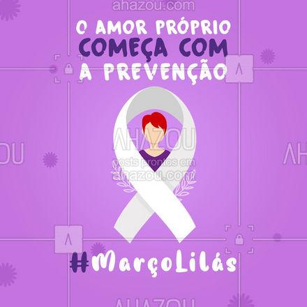 Março é o mês da conscientização e combate contra o câncer de colo de útero. Estamos juntas.?  #MarçoLilás #Prevenção #CâncerColoÚtero #SaúdedaMulher #Ahazou