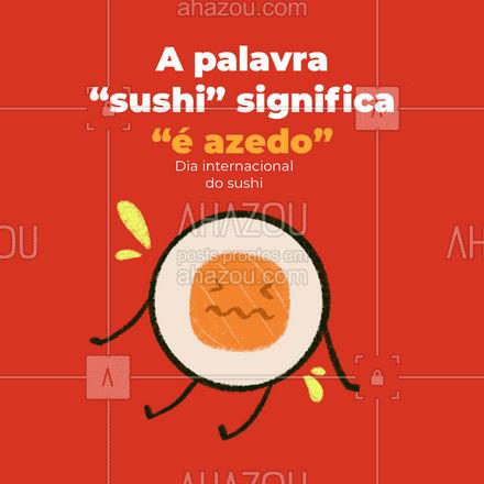 """Antigamente o sushi era uma técnica para conservar os peixes no arroz e vinagre, por isso o significado da palavra é """"é azedo""""! #ahazoutaste  #japa #sushidelivery #sushitime  #japanesefood  #comidajaponesa"""