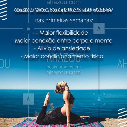 Tá pensando em começar o yoga? Veja esses benefícios que apenas algumas semanas trazem! #AhazouSaude #yogainspiration #namaste #yoga #yogalife #meditation #mantra #respiracao #consciencia #meditacao