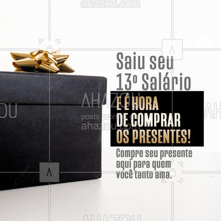 Sabemos que você quer dar um presente especial para quem você ama! E agora que seu 13º salário saiu você pode comprar o que tanto queria para presentear quem você ama. ??? #Natal #Presente #ahazou #CompreAqui
