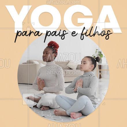 Já pensou você praticar yoga com os seus filhos que incrível? ????? #AhazouSaude #meditation #yoga #namaste #yogakids #infantil #yogainfantil #ansiedade #meditacao #convite #autoconfianca #paisefilhos
