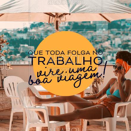 Aproveite toda a folga que você tiver no trabalho e transforme aquele tempo livre em uma magnífica viagem! ✈️ #Viajar #Folga #AhazouTravel #Turismo #Viagem #AhazouTravel #AhazouTravel