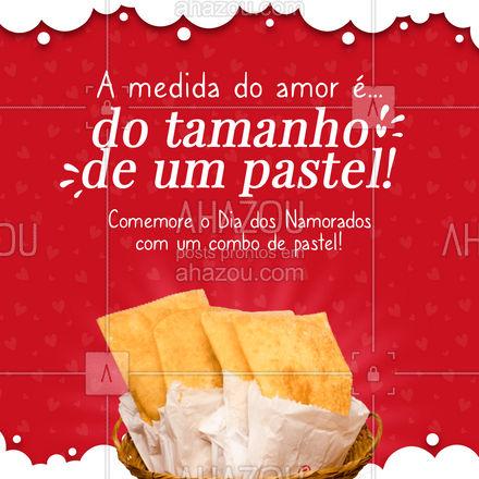 A medida do amor cabe exatamente dentro do nosso pastel, por isso, comemore o Dia dos Namorados com o seu mozão de um lado e um combo de pastel do outro! ??  #diadosnamorados #pastel #ahazoutaste  #pastelrecheado #pastelaria #amopastel
