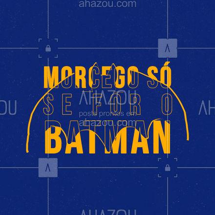 Mas você não é o batman para criar morcegos. Em caso de infestação, chame o dedetizador. ? #AhazouServiços #dedetizador #batman #morcegos.
