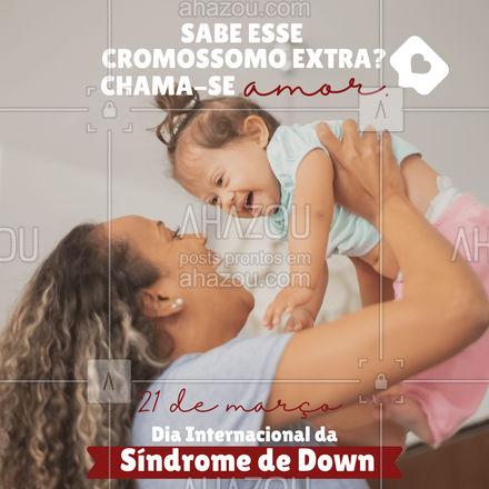 Um cromossomo a mais, muito amor para dar e receber! 21 de março - Dia Internacional da Síndrome de Down. #ahazou  #frasesmotivacionais #motivacionais #sindromededown #igualdade