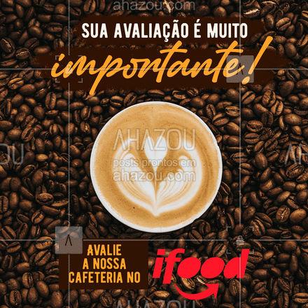 Nos-avalie,queremos muito saber a sua opinião!☕ ?#avaliação #ifood #food #café #delivery #ahazoutaste #cafeteria #coffee