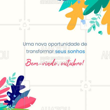 Seu sonhos exigem persistência! Um novo mês é uma nova chance de realizá-los! #outubro #motivacional  #novomês #ahazou #frasesmotivacionais #motivacionais