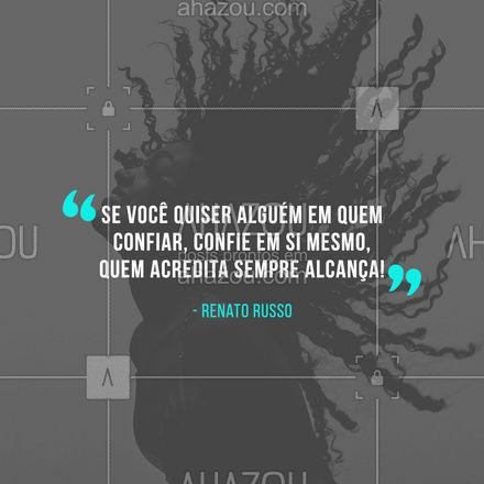 Tem algum fã do Renato Russo por aqui? Com essa bela frase começamos o dia mais confiantes! #AhazouEdu #trechomusical #musicas #rocknacional #motivacional #aulademusica
