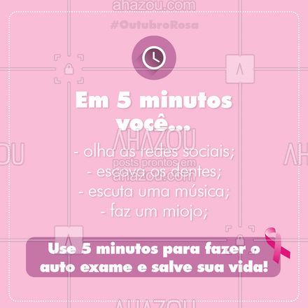 O auto exame pode salvar a sua vida! Com apenas 5 minutinhos do seu dia, você realiza o auto exame e se previne contra o câncer de mama. Que tal usar 5 minutinhos agora? ? #outubrorosa #ahazou #autoexame #Outubro #cancerdemama
