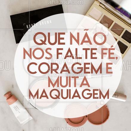 Que não nos falte muita força e muita make! ? #frasesdemake #makeup #AhazouBeauty  #maquiagem  #maquiadora