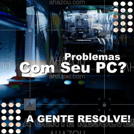 Não fique com problemas, é só levar até a gente que resolvemos. Conte com profissionais qualificados ? #AhazouTec #AhazouTec #computador #tecnologia #computadores #AssistenciaTecnica #pc