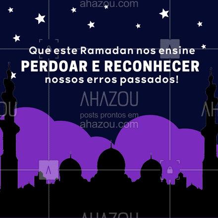 Mais um período de Ramadan começa. Que saibamos reconhecer nossos erros e evoluir! #AhazouFé #energias #gratidão #meditação #fé #ramadã #perdão #AhazouFé