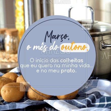MARCA alguém que vai aproveitar o outono pra comer contigo.?  #Frases #Março #BemVindo #AhazouTaste #Gastronomia