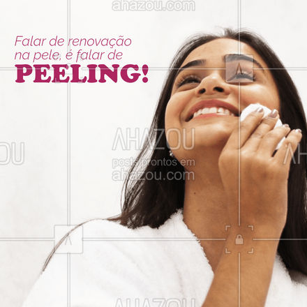 A sua pele está precisando de uma renovação? Faça um Peeling! Menos rugas, manchas e ainda melhora a textura da sua pele! #Peeling #AhazouBeauty #Pele