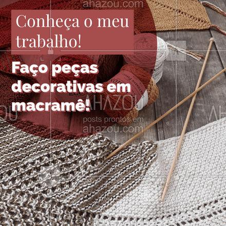 Que dar um charme a mais na decoração da sua casa? Conheça meu trabalho e faça a sua encomenda! #costureira #tricot #reparos #AhazouFashion #encomendas #costuraereparos #feitoamao #macrame