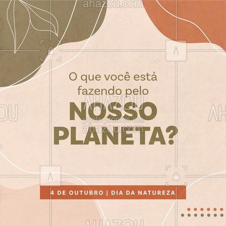 """Uma pergunta que deve ser pensada e repensada todos os dias: """"O que estamos fazendo pelo nosso planeta?"""" ?  O meio ambiente tem sido vítima todos os dias da poluição, dos solos, dos desmatamentos e queimadas, já parou para pensar? É importante repensarmos em nossas atitudes e perceber o que podemos mudar. Faça sua parte ? #ahazou  #motivacionais #DiadaNatureza #Natureza #Nature"""