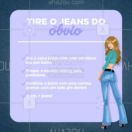Separamos essas dicas de moda para você que quer inovar com o jeans! Uma peça que pode fazer toda diferença! Poste no seu story uma foto usando nossas dicas e marque a gente! #AhazouFashion #fashion #OOTD #style #moda #outfit #AhazouFashion