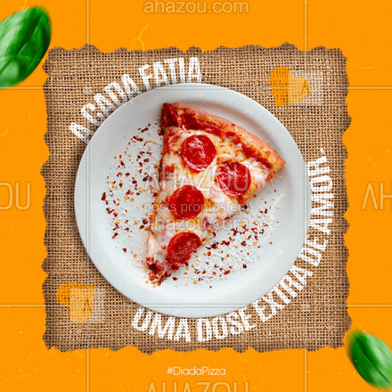 Hoje é o dia daquela que deixa qualquer um mais feliz! Feliz 10 de julho! ?? #ahazoutaste #pizzalife  #pizza #DiadaPizza #pizzalovers  #pizzaria