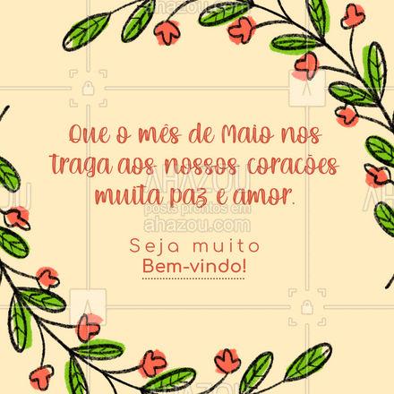 Muito bem-vindo mês de maio, que possa ser cheio de paz e muito amor! ?❤ #ahazou  #frasesmotivacionais #motivacionais #quote #motivacional #promoção