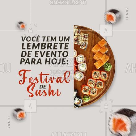 Uma nova notificação de evento apareceu para você. Confirme presença em nosso Festival de Sushi! ?? #ahazoutaste #japa #sushidelivery #sushitime #japanesefood #comidajaponesa #sushilovers