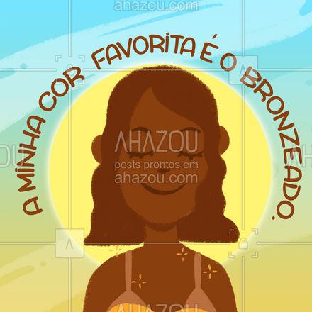 O bronzeado é a cor que combina com qualquer um, mas ele fica melhor em você. #AhazouBeauty #bronzeado #beleza