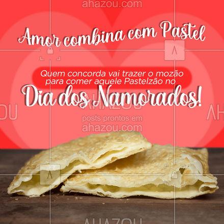 Amor e Pastel são a combinação perfeita, só perdem para você e o seu mozão! ??? #diadosnamorados #pastel #ahazoutaste  #pastelrecheado #pastelaria #amopastel