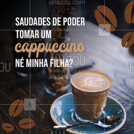 Aquela saudade que você estava de tomar um cappuccino maravilhoso, não é mesmo? Venha deliciar um cappuccino aqui conosco. #Cafeteria #Saudades #ahazoutaste #Meme #Cappuccino