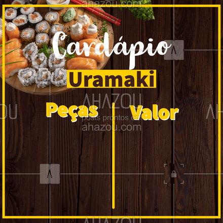 Conheça os nossos uramakis, quantidades e valores. Faça já o seu pedido. #cardapio #comidajaponesa #ahazoutaste #editaveis #sushi #japa
