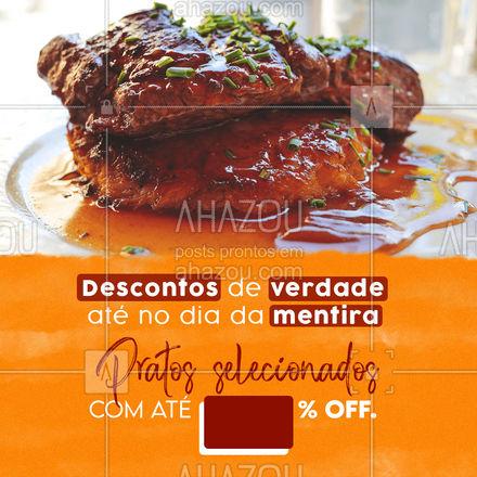 Você merece desconto de verdade até no dia da mentira. Faça seu pedido e aproveite a promoção! #gastronomia #restaurante #diadamentira #ahazoutaste #culinaria #instafood