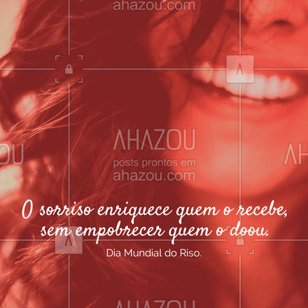 Faça hoje, agora mesmo, uma doação do seu melhor sorriso e veja como ele pode transformar o dia de alguém. #DiaMundial #ahazou #Riso
