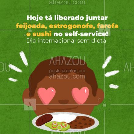 Coma o que você quiser, sem medo de ser feliz!  #ahazoutaste  #restaurante #alacarte #foodlovers  #selfservice