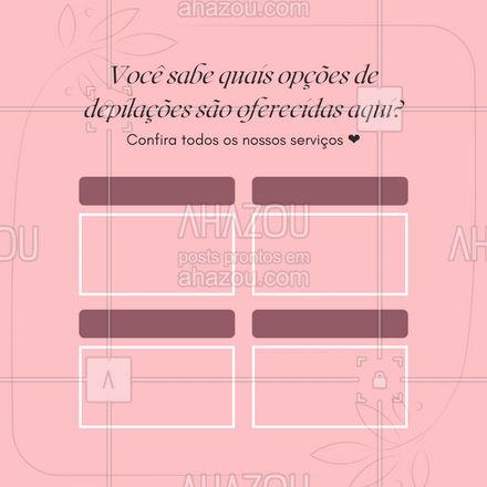 Escolha sua técnica favorita e marque um horário na nossa agenda.  #AhazouBeauty  #editaveisahz #epilação #bemestar #depilação #beleza #depilaçãoalaser
