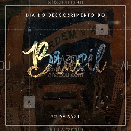 Hoje comemora-se o Descobrimento do Brasil! Em 22 de abril de 1500 chegava ao Brasil 13 caravelas portuguesas lideradas por Pedro Álvares Cabral! #ahazou #motivacionais #diadodescobrimentodobrasil #brasileiro
