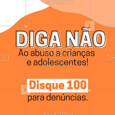 Não feche os olhos, denuncie! Disque 100, a sua ajuda pode fazer muita diferença. #AbusoInfantil #Maio #ahazou #Laranja #Campanha #MaioLaranja