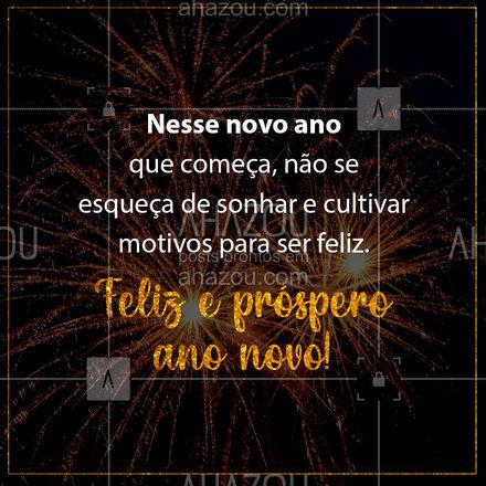 A sua felicidade está apenas a alguns sonhos de você! Feliz ano novo! #AnoNovo #FelizanoNovo #ahznoel #ahazou #motivacional #frasesmotivacionais #ahazou
