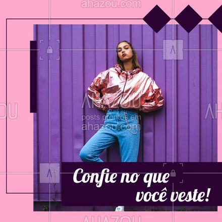 O grande segredo do estilo está na confiança: se você tem confiança, você está com tudo! ?#moda #frasesdemoda #AhazouFashion  #fashion #style #outfit