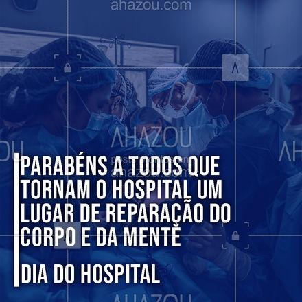 Agradecemos a todos que ajudam a curar outros. Feliz Dia do Hospital! ?? #diadohospital #hospital #ahazou  #motivacional